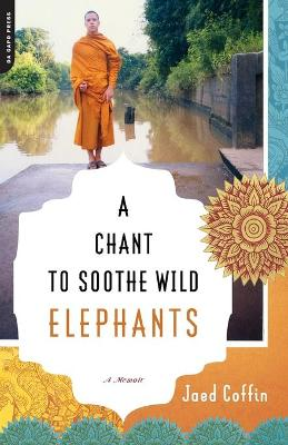 A Chant to Soothe Wild Elephants - Coffin, Jaed