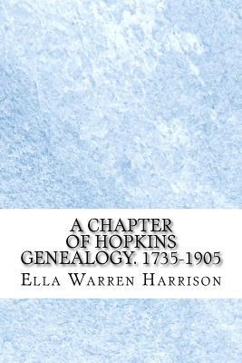 A Chapter of Hopkins Genealogy. 1735-1905 - Harrison, Ella Warren