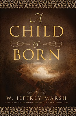 A Child Is Born - Marsh, W Jeffrey