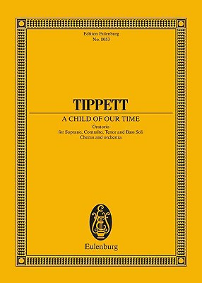 A Child of Our Time: Oratorio Study Score - Tippett, Michael, Sir (Composer)