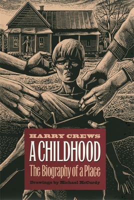 A Childhood: The Biography of a Place - Crews, Harry