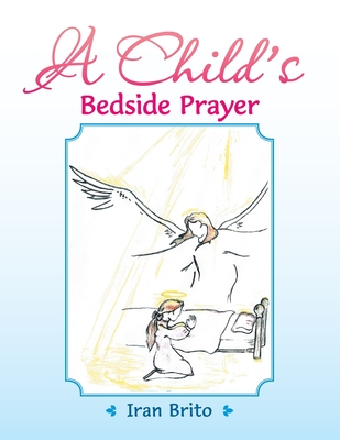 A Child's Bedside Prayer - Brito, Iran