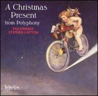 A Christmas Present from Polyphony - Colin Campbell (bass); Emma Preston-Dunlop (soprano); Rachel Elliott (soprano); Robert Rice (baritone);...