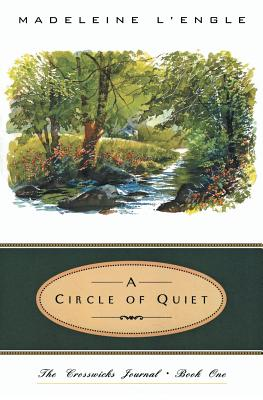 A Circle of Quiet - L'Engle, Madeleine