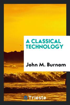 A Classical Technology - Burnam, John M