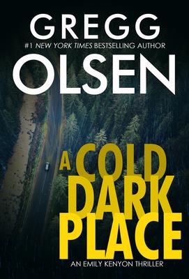 A Cold Dark Place - Olsen, Gregg
