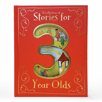 A Collection of Stories for 3 Year Olds - Parragon Books (Editor)