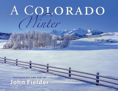 A Colorado Winter - Fielder, John (Photographer)