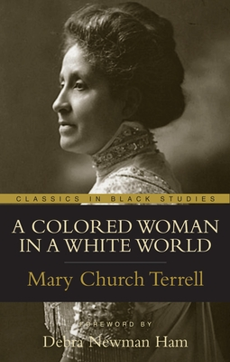 A Colored Woman in a White World - Terrell, Mary Church