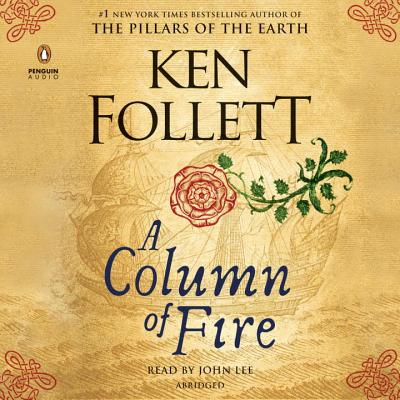 A Column of Fire - Follett, Ken, and Lee, John (Read by)