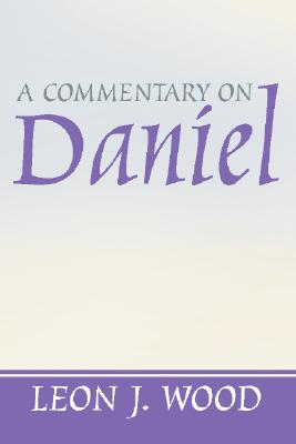 A Commentary on Daniel - Wood, Leon J