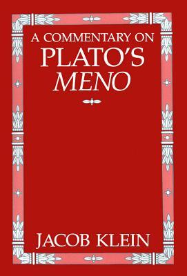 A Commentary on Plato's Meno - Klein, Jacob