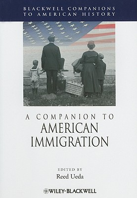 A Companion to American Immigration - Ueda, Reed (Editor)