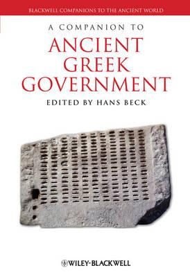 A Companion to Ancient Greek Government - Beck, Hans (Editor)