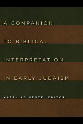 A Companion to Biblical Interpretation in Early Judaism - Henze, Matthias (Editor)