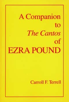 "A Companion to ""The Cantos"" of Ezra Pound - Terrell, Carroll F"