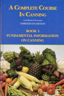 A Complete Course in Canning and Related Processes: Fundamental Information on Canning - Downing, D. L.