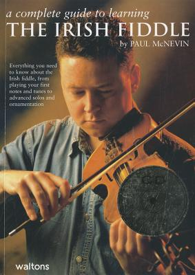 A Complete Guide to Learning the Irish Fiddle - McNevin, Paul