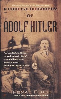 A Concise Biography of Adolf Hitler - Fuchs, Thomas