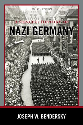 A Concise History of Nazi Germany - Bendersky, Joseph W
