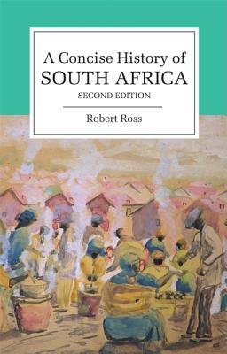 A Concise History of South Africa - Ross, Robert