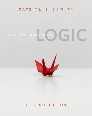 A Concise Introduction to Logic (with Philosophy Coursemate with eBook Printed Access Card and Stand Alone Rules and Argument Forms Card) - Hurley, Patrick J