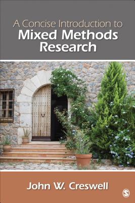 A Concise Introduction to Mixed Methods Research - Creswell, John W, Dr.