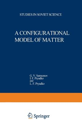 A Configurational Model of Matter - Samsonov, G V