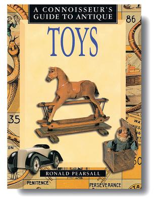 A Connoisseur's Guide to Antique Toys - Pearsall, Ronald