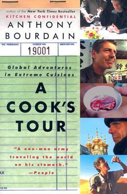 A Cook's Tour: Global Adventures in Extreme Cuisines - Bourdain, Anthony