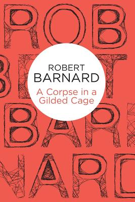 A Corpse in a Gilded Cage - Barnard, Robert