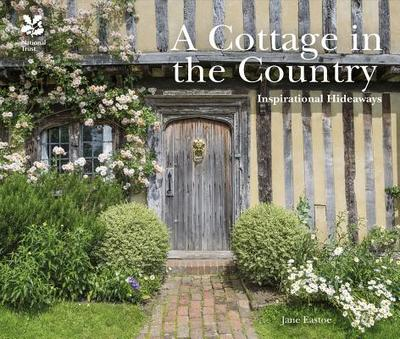 A Cottage in the Country: Inspirational Hideaways - Eastoe, Jane