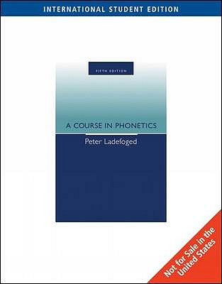A Course in Phonetics - Ladefoged, Peter