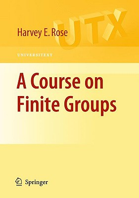 A Course on Finite Groups - Rose, H E
