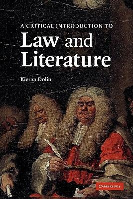 A Critical Introduction to Law and Literature - Dolin, Kieran