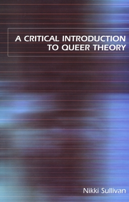A Critical Introduction to Queer Theory - Sullivan, Nikki