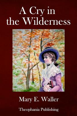 A Cry in the Wilderness - Waller, Mary E