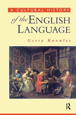 A Cultural History of the English Language - Knowles, Gerry
