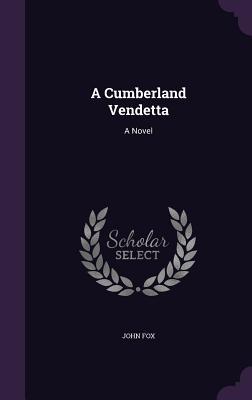 A Cumberland Vendetta - Fox, John, Dr.