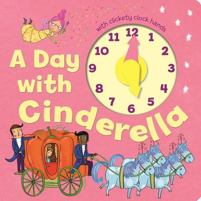 A Day with Cinderella - Little Bee Books