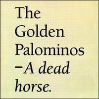 A Dead Horse - The Golden Palominos