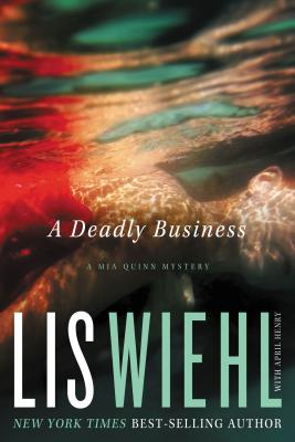 A Deadly Business - Wiehl, Lis, and Henry, April