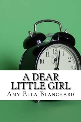A Dear Little Girl - Blanchard, Amy Ella