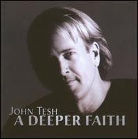 A Deeper Faith - John Tesh