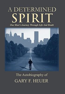A Determined Spirit - Heuer, Gary F
