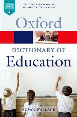 A Dictionary of Education - Wallace, Susan