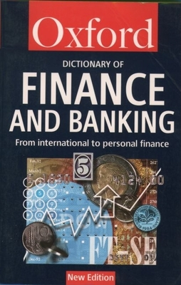 A Dictionary of Finance and Banking - Oxford University Press