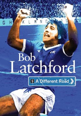 A Different Road - Latchford, Bob