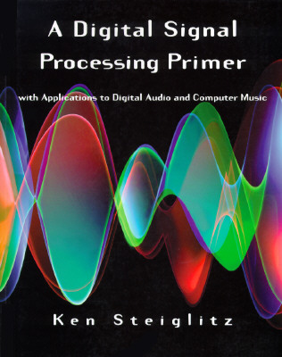 A Digital Signal Processing Primer - Steiglitz, Ken