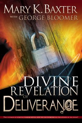 A Divine Revelation of Deliverance - Baxter, Mary K